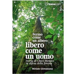 LIBRO: fermo come un albero, libero come un uomo